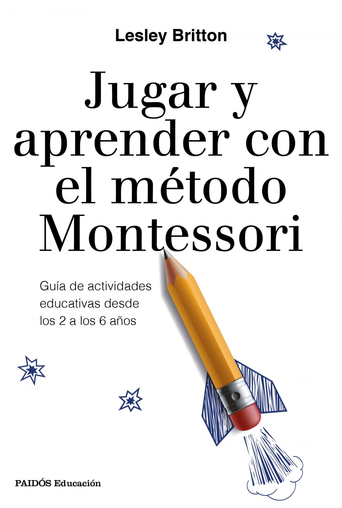 JUGAR Y APRENDER CON EL METODO MONTESSORI