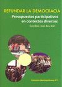 Refundar la Democracia. Presupuestos participativos en contextos diversos