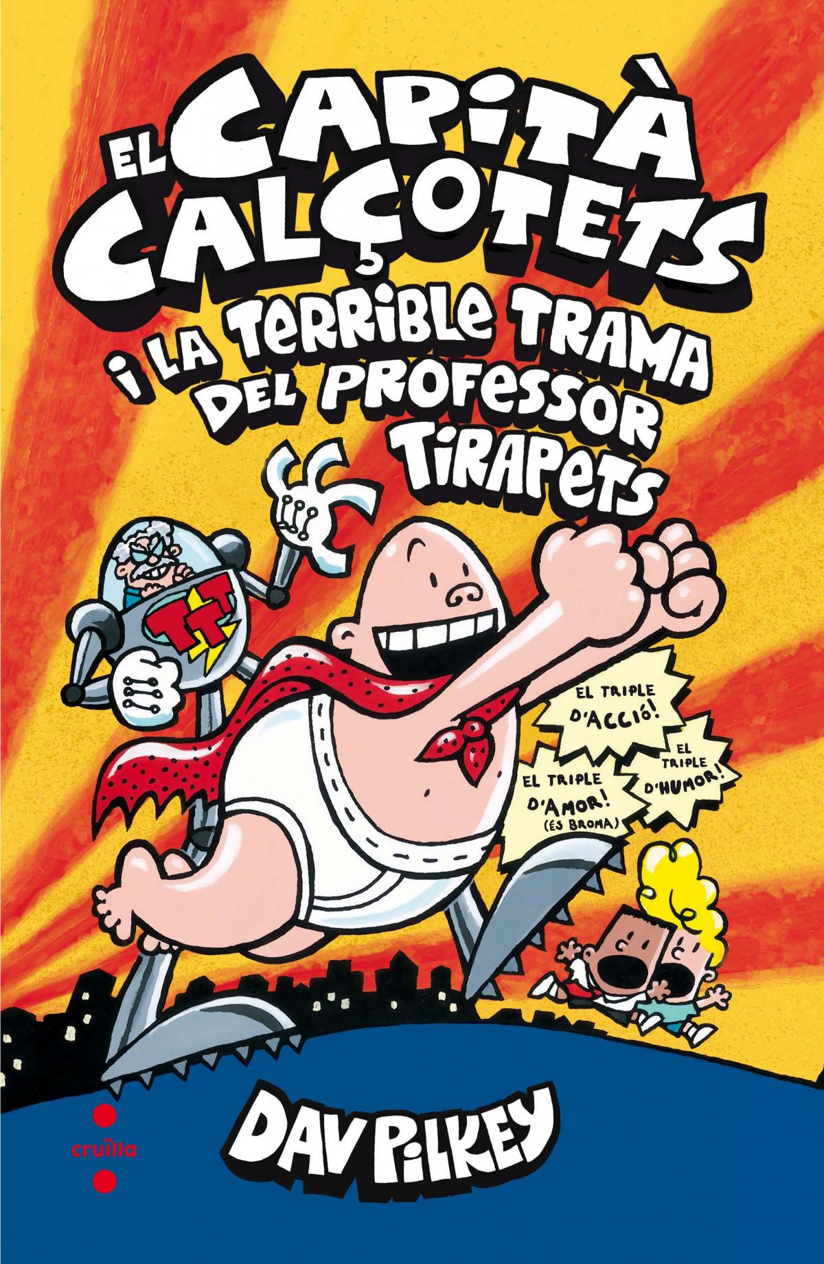 EL CAPITÁ CALçOTETS I LA TERRIBLE TRAMA DEL PROFESSOR TIRAPETS