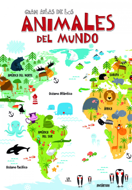 GRAN ATLAS DE LOS ANIMALES DEL MUNDO 9788466237680