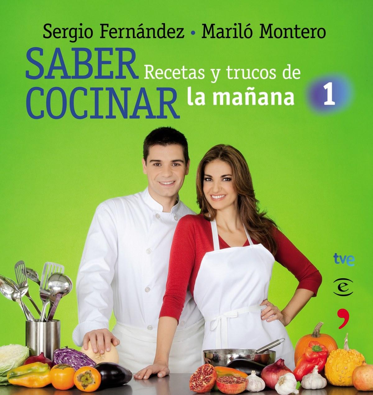 Cocinando Con Sergio En La1 | Saber Cocinar Recetas Y Trucos De La Manana De La 1 Tapa Blanda