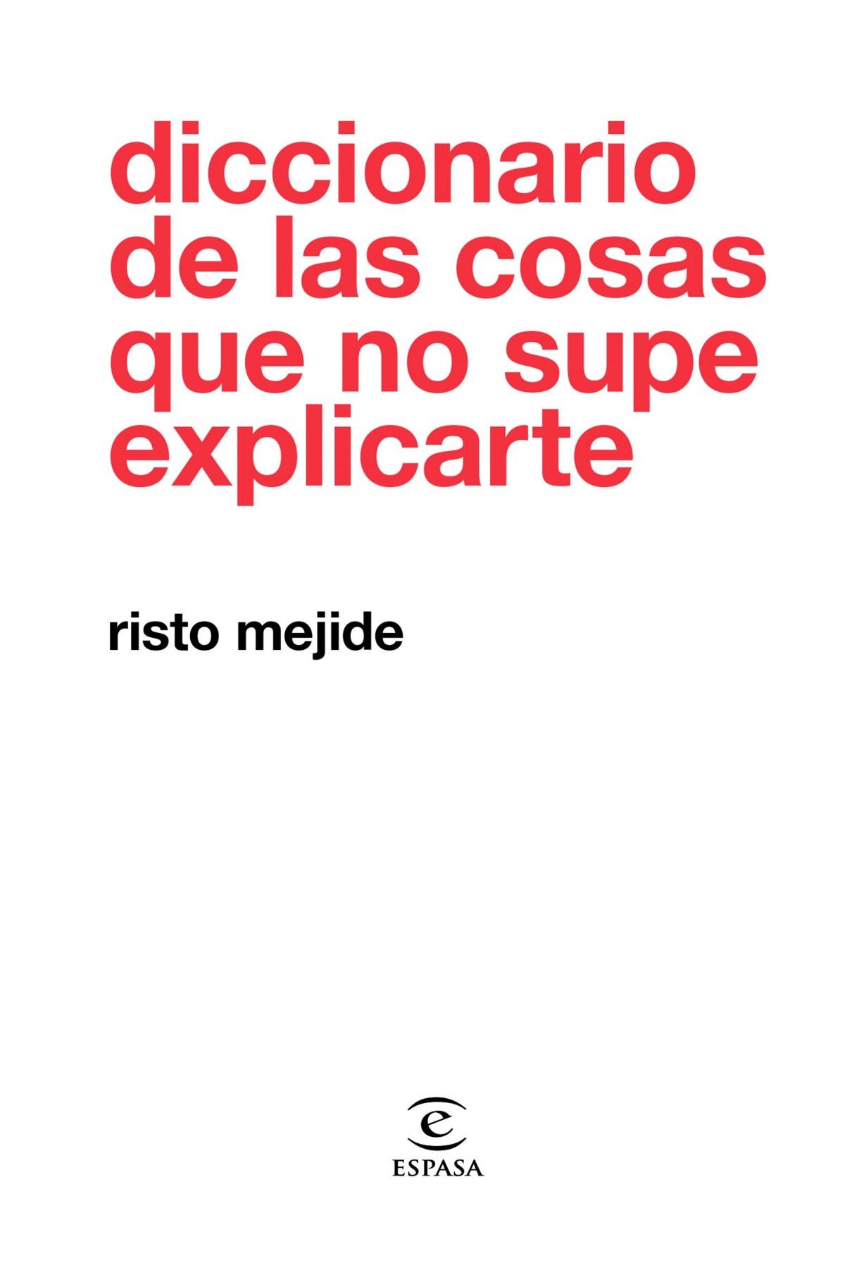DICCIONARIO DE LAS COSAS QUE NO SUPE EXPLICARTE 9788467054026