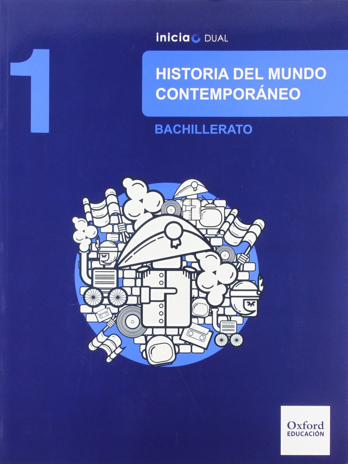 Historia del Mundo Contemporáneo 1.o. Bachillerato Inicia Dua 9788467385625
