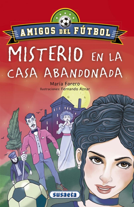 EL MISTERIO DE LA CASA ABANDONADA 9788467756647