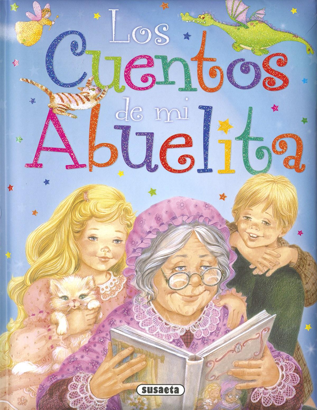 LOS CUENTOS DE MI ABUELITA 9788467758078