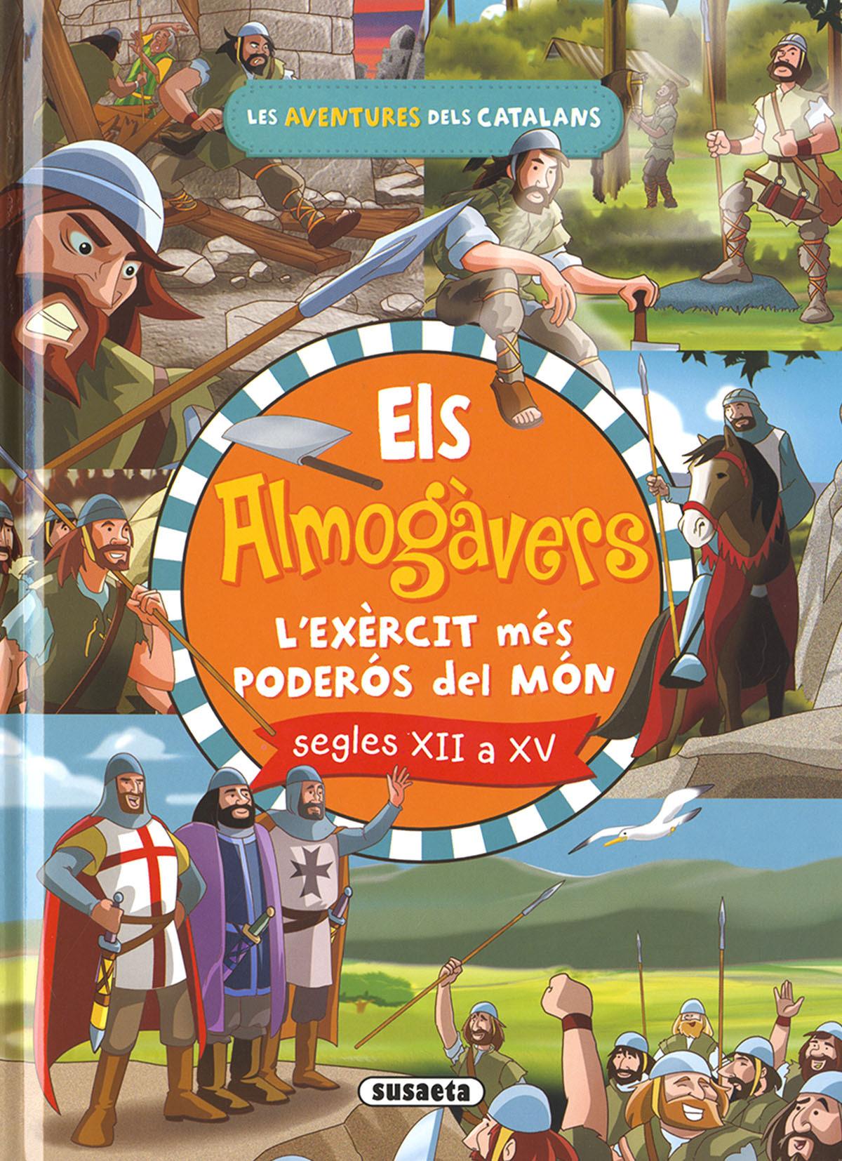 Els almogàvers. L'exèrcit català més poderós del món