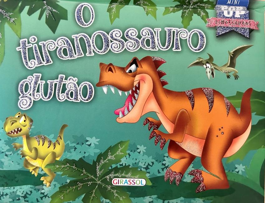 O Tiranossauro glutão