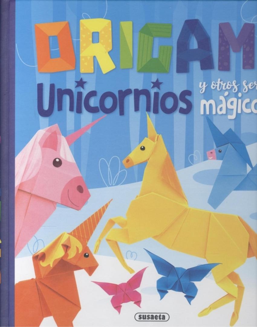 ORIGAMI. UNICORNIOS Y OTROS SERES MAGICOS