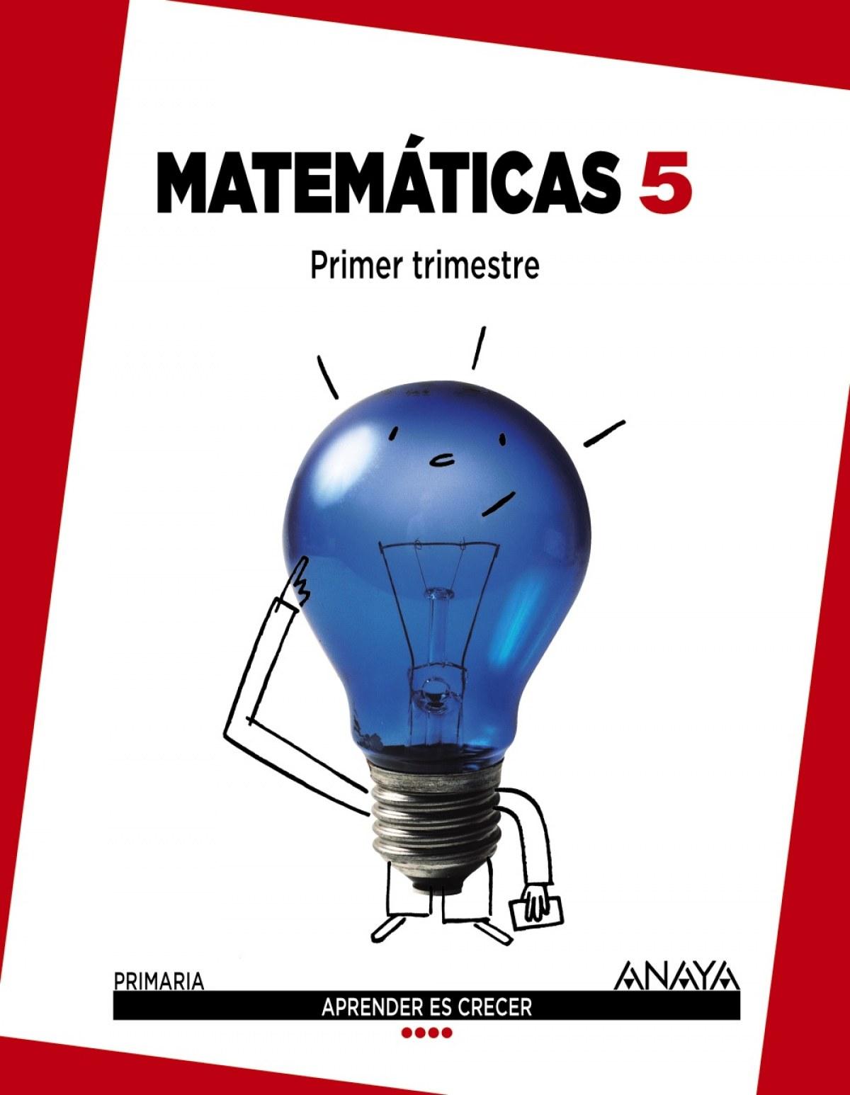 Matemáticas 5ºprimaria. Trimestral. Valencia. Aprender es crecer