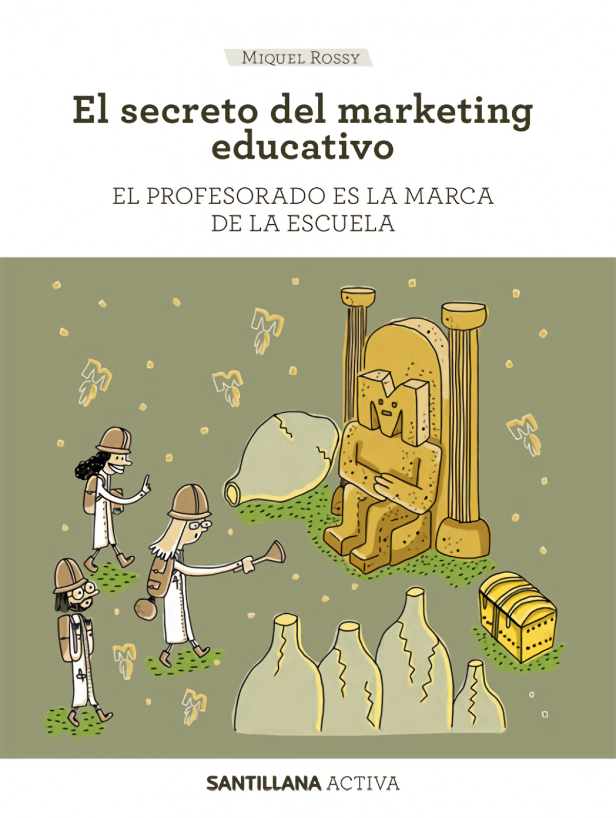 SANTILLANA ACTIVA EL SECRETO DEL MARKETING EDUCATIVO