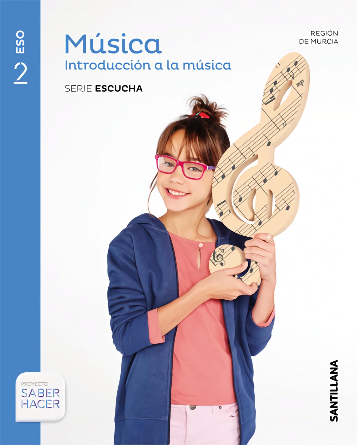 MUSICA INTRODUCCION A LA MUSICA SERIE ESCUCHA 2 ESO SABER HACER