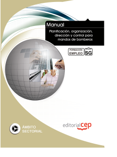 Manual Planificacion, Organizacion, Direccion y Control para mandos Bomberos Formacion para empleo