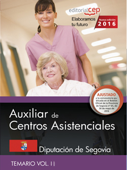 Auxiliar de centros asistenciales. Diputación de Segovia. Temario Vol. II