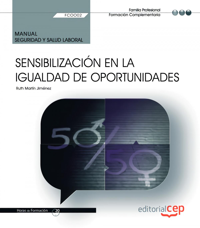 Manual. Sensibilización en la igualdad de oportunidades (FCOO02). Formación complementaria