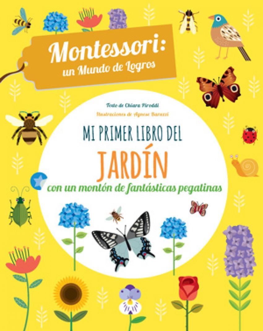 MI PRIMER LIBRO DEL JARDIN CON PEGATINAS MONTESSORI UN MUNDO DE LOGROS 9788468254166