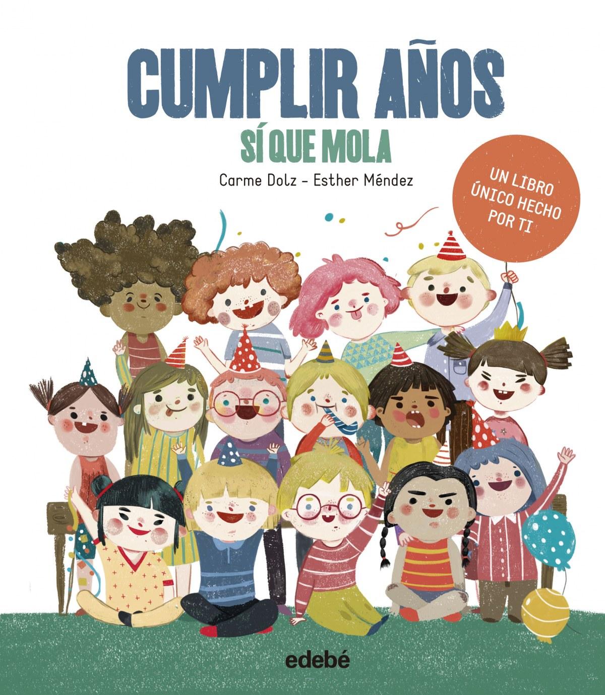 CUMPLIR AñOS S- QUE MOLA 9788468339917