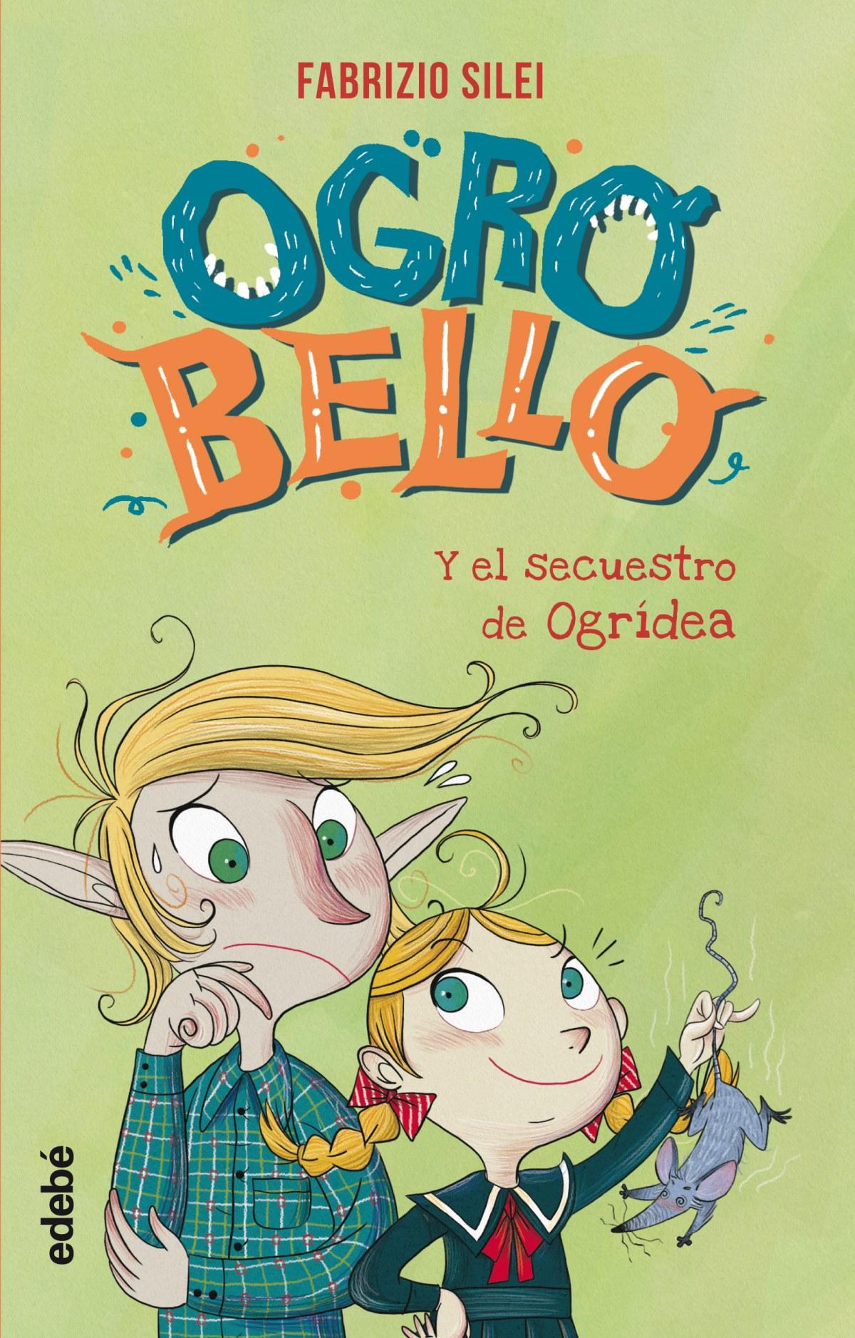 OGROBELLO Y EL SECUESTRO DE ORCHIDEA