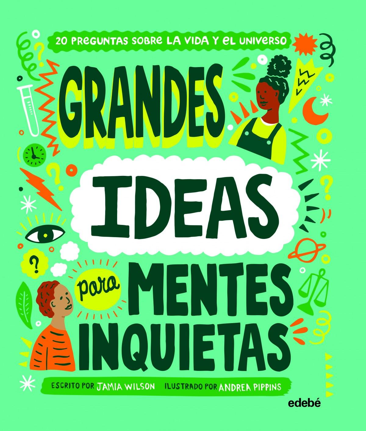 GRANDES IDEAS PARA MENTES INQUIETAS