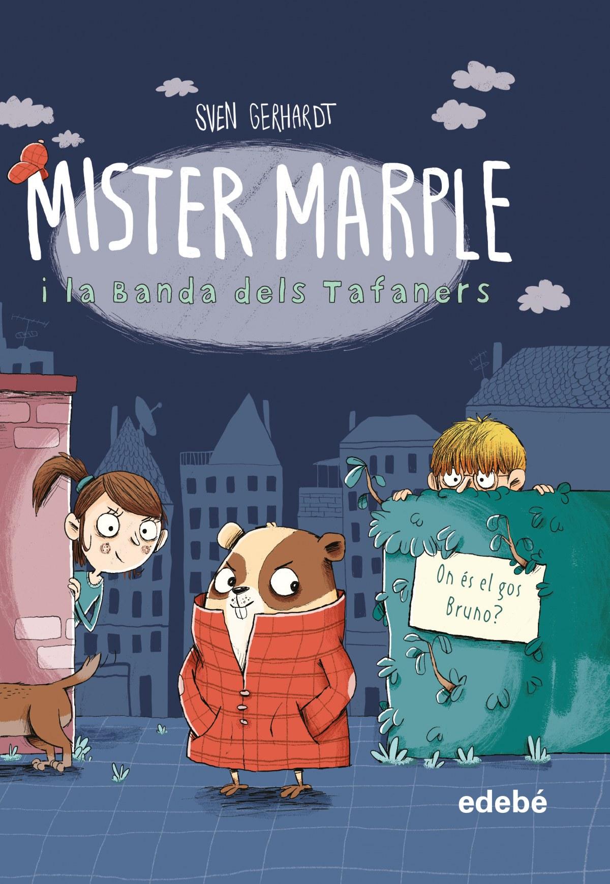 Mister Marple i la Banda dels Tafaners 1: On és el gos Bruno