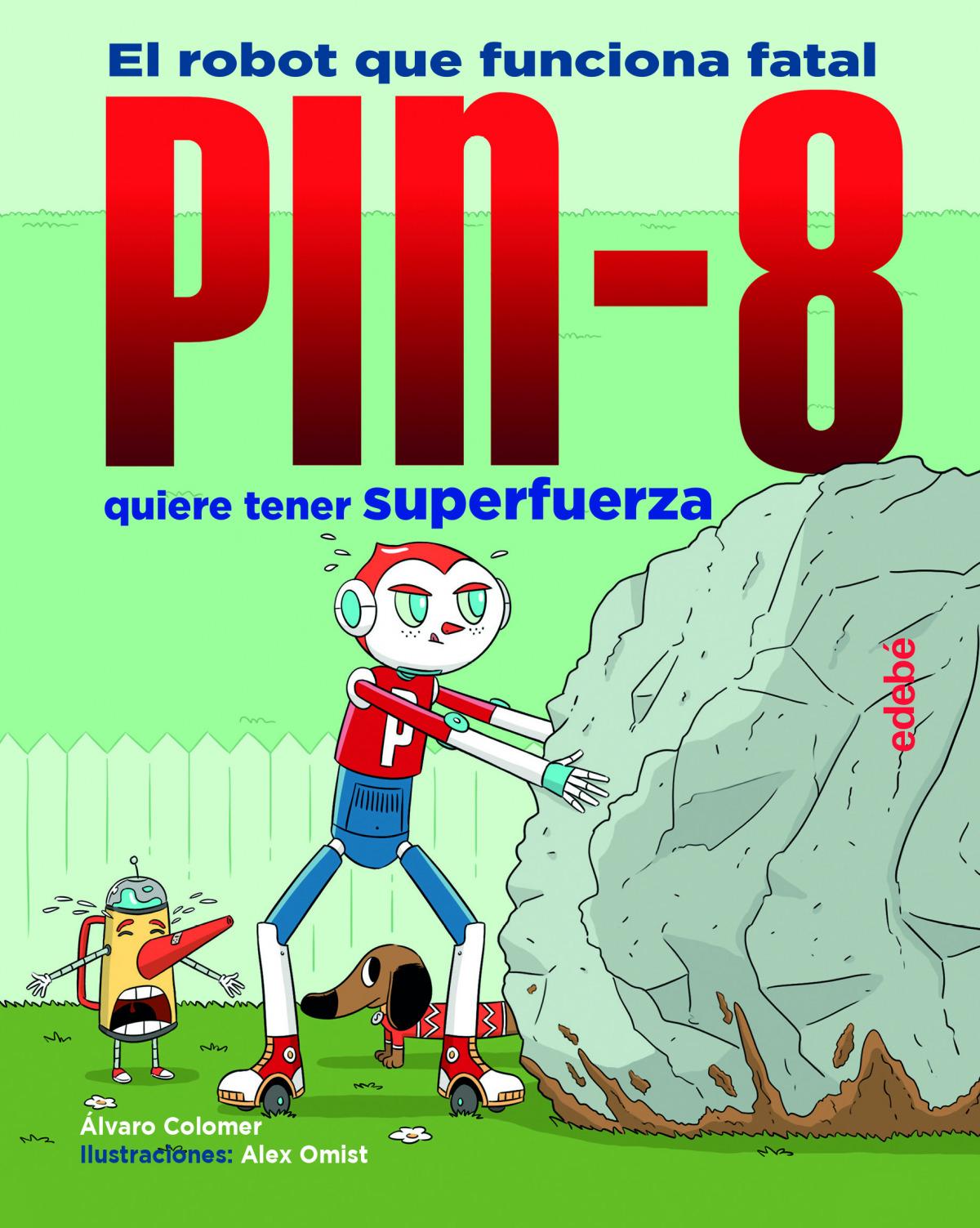 PIN-8 quiere tener superfuerza