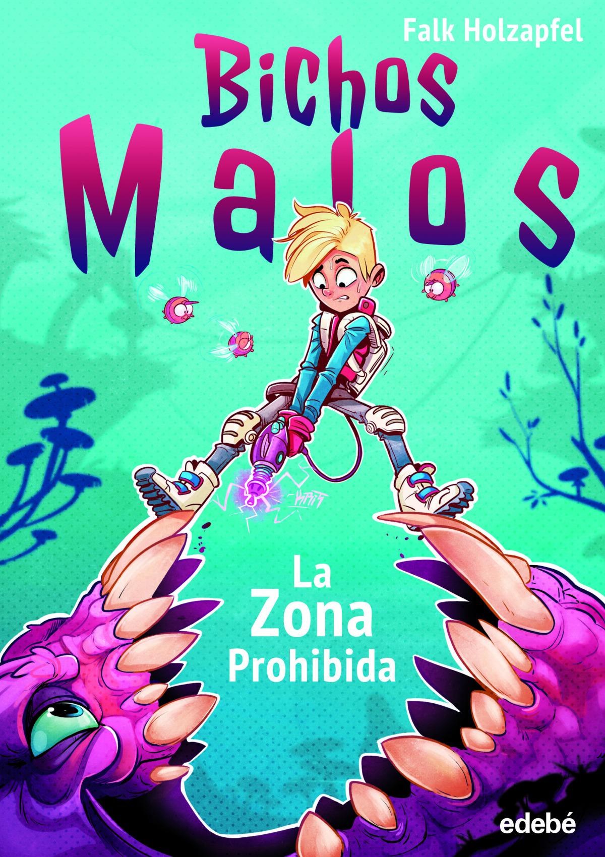 BICHOS MALOS: Zona prohibida