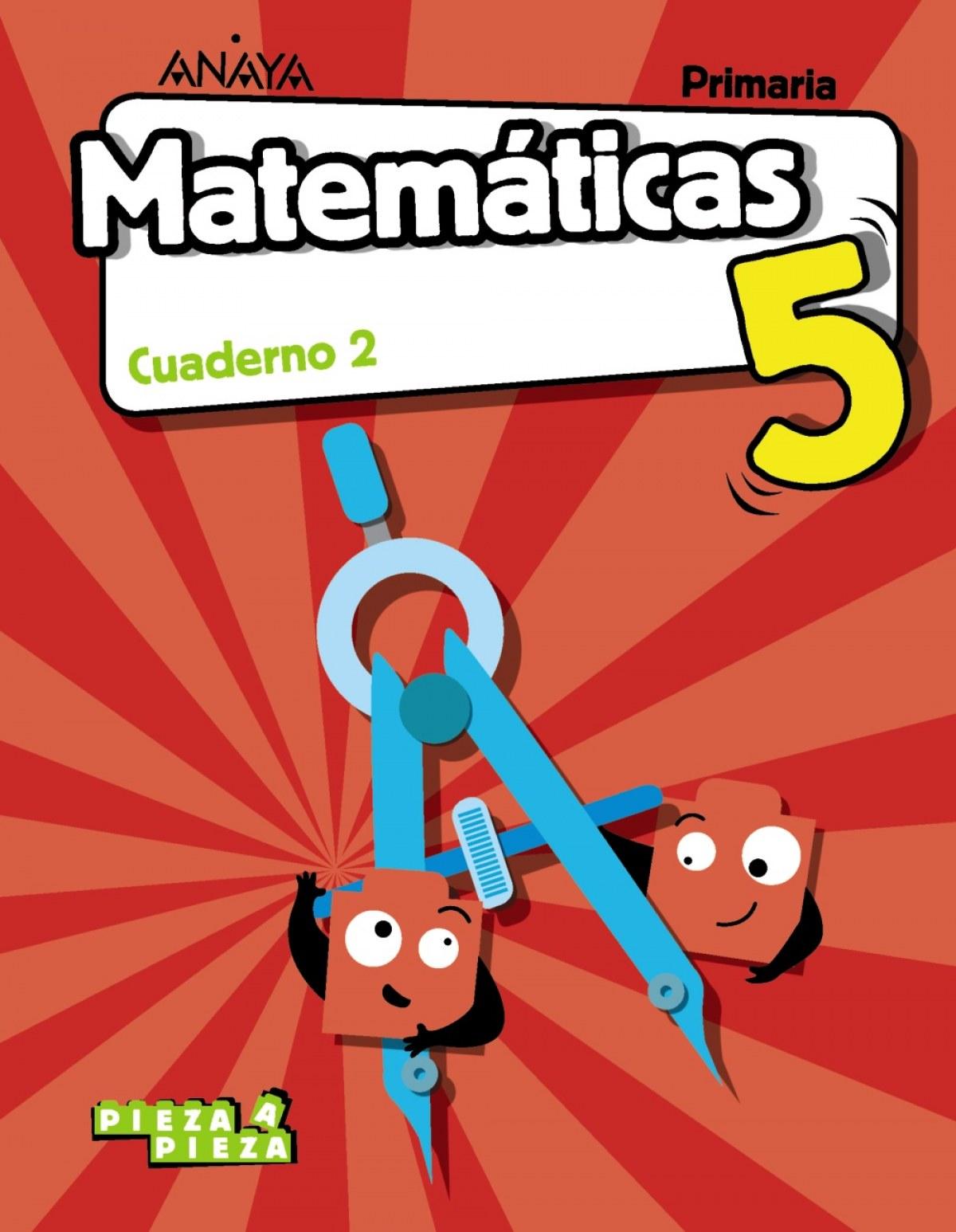 CUADERNO MATEMÁTICAS 2-5ºPRIMARIA. PIEZA A PIEZA. MADRID