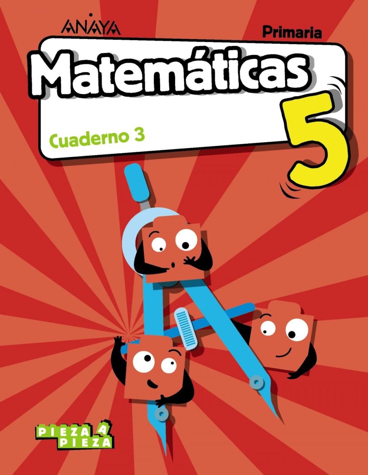 CUADERNO MATEMÁTICAS 3-5ºPRIMARIA. PIEZA A PIEZA. MADRID