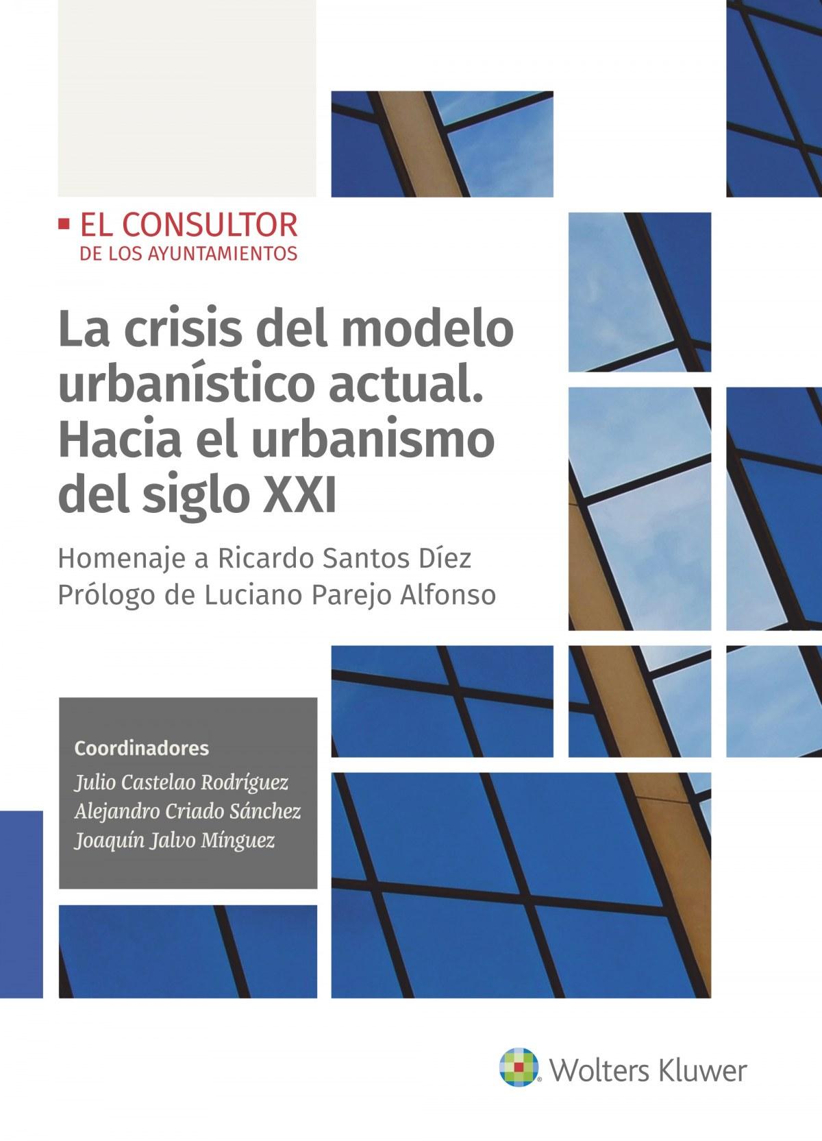 La crisis del modelo urbanístico actual. Hacia el urbanismo del s