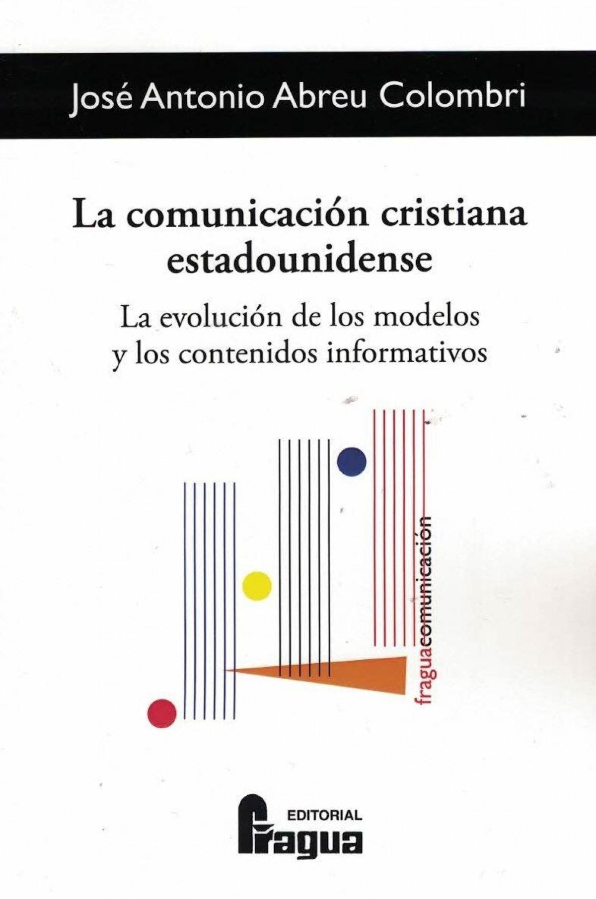 La comunicación cristiana estadounidense. La evolución de los modelos y los contenidos informativos.