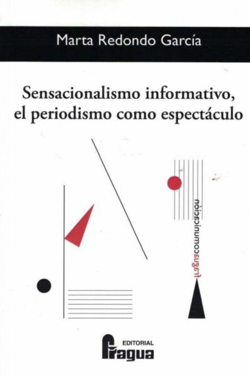 Sensacionalismo informativo, el periodismo como espectáculo