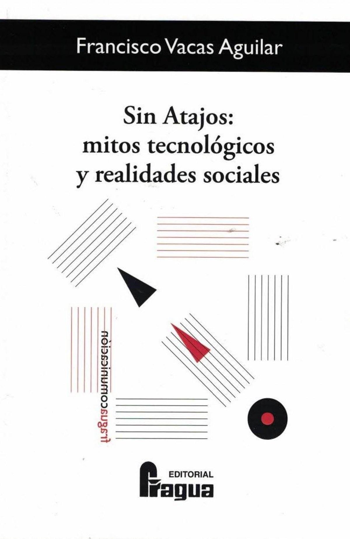Sin atajos: retos tecnológicos y realidades sociales.