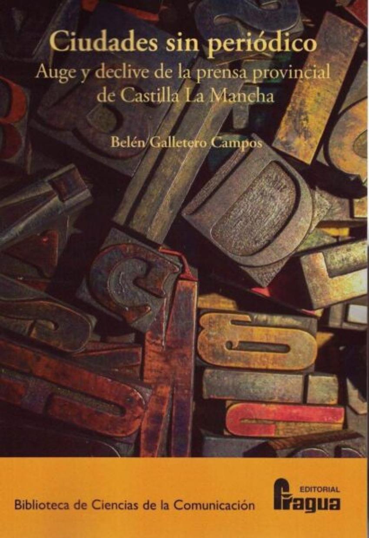 Ciudades sin periódico. Auge y declive de la prensa provincial de Castilla La Mancha