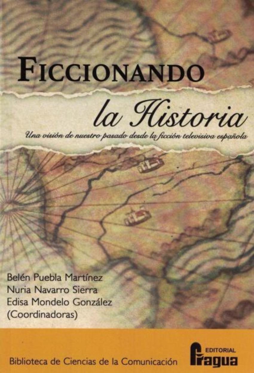 Ficcionando la Historia. Una visión de nuestro pasado desde la ficción televisiva española
