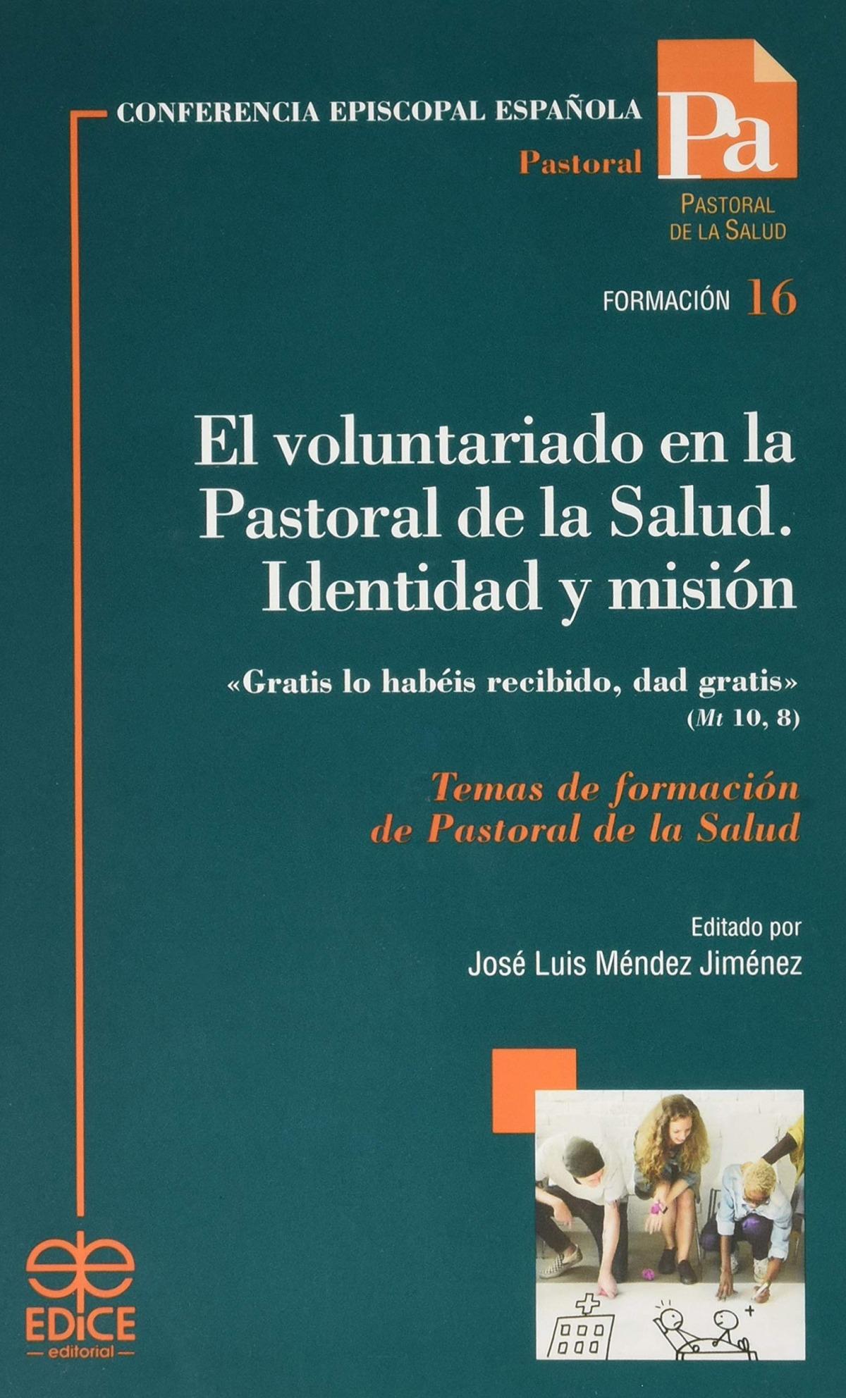 El voluntariado en la Pastoral de la Salud. Identidad y misión