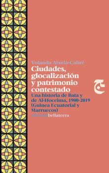 CIUDADES, GLOCALIZACION Y PATRIMONIO CONTESTADO