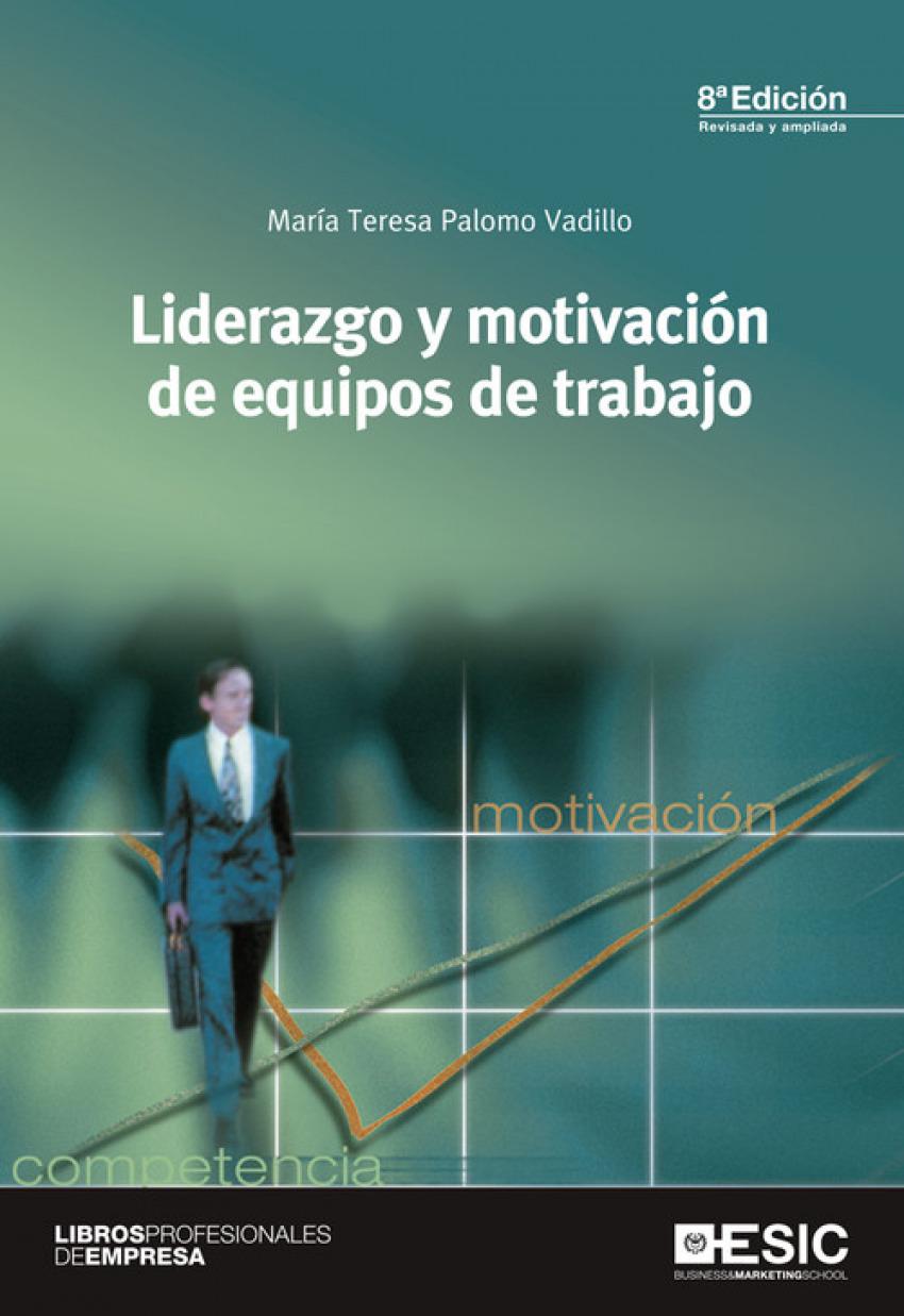 Liderazgo y motivacion de equipos de trabajo 9788473568890