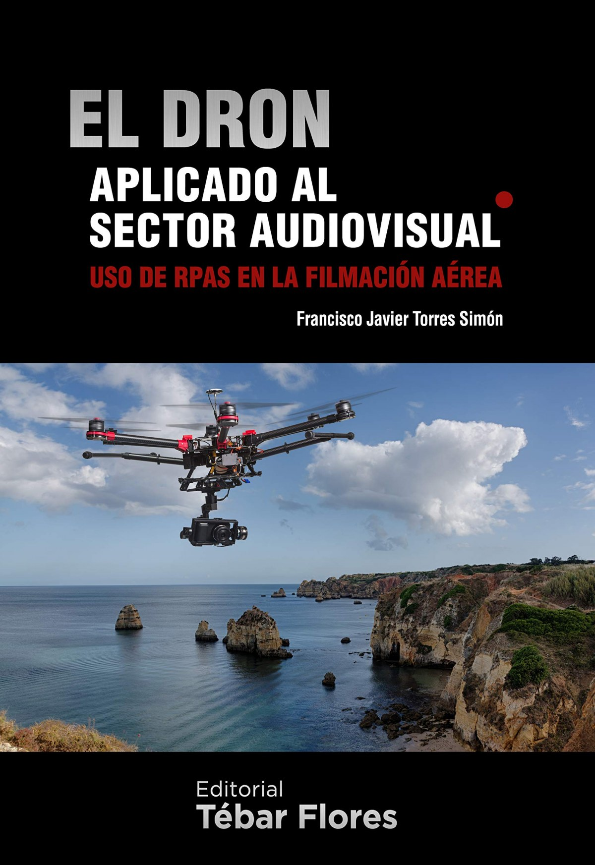 El dron aplicado al sector audiovisual 9788473605724