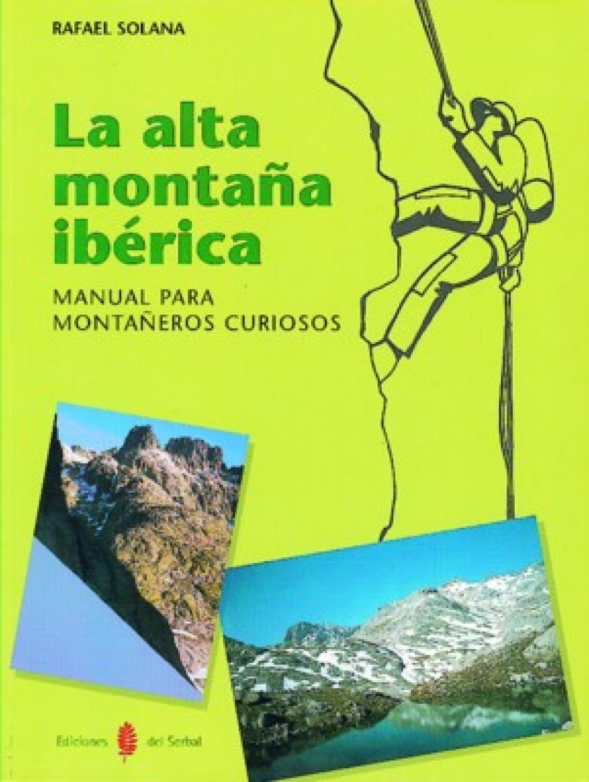 LA ALTA MONTAÑA IBERICA. MANUAL PARA MONTAÑEROS CURIOSOS