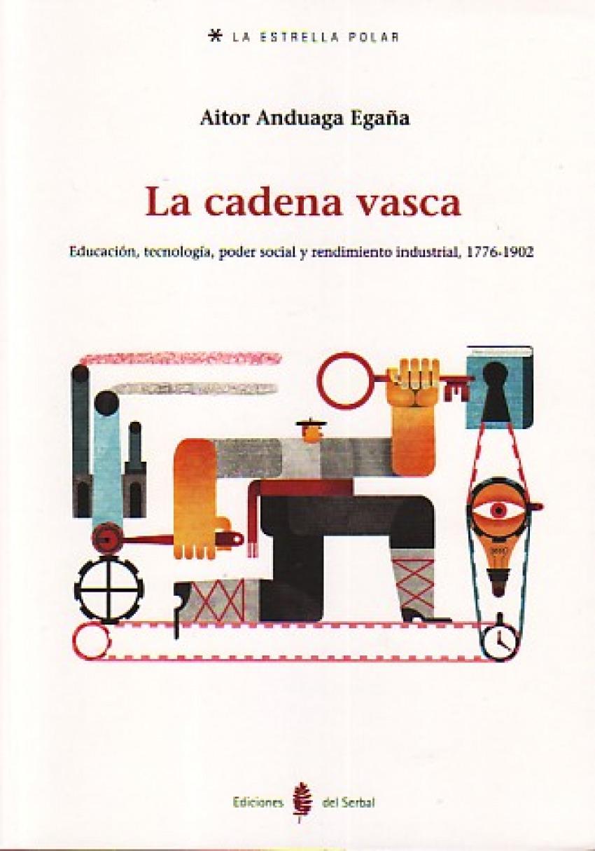 LA CADENA VASCA. EDUCACION, TECNOLOGIA, PODER SOCIAL Y
