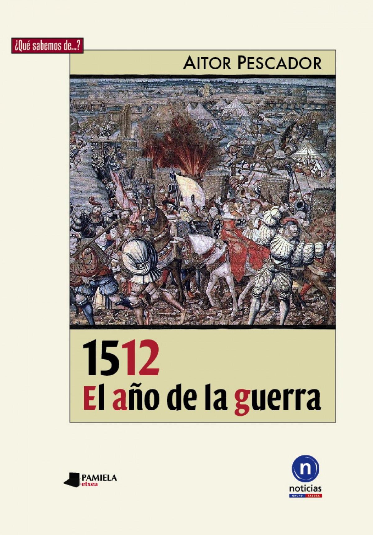 1512. EL AÑO DE LA GUERRA