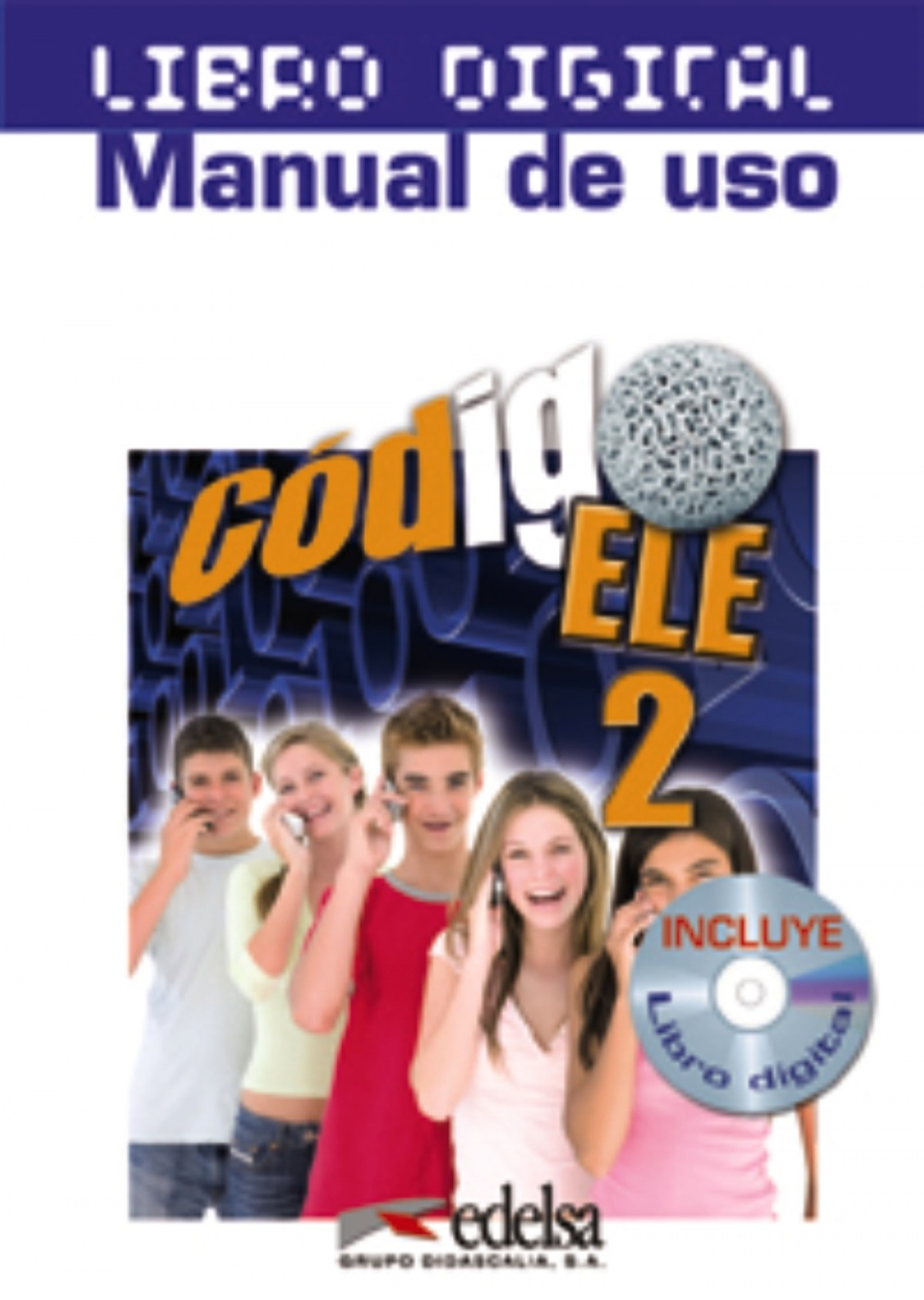 Código ELE 2 - libro digital + manual de uso profesor
