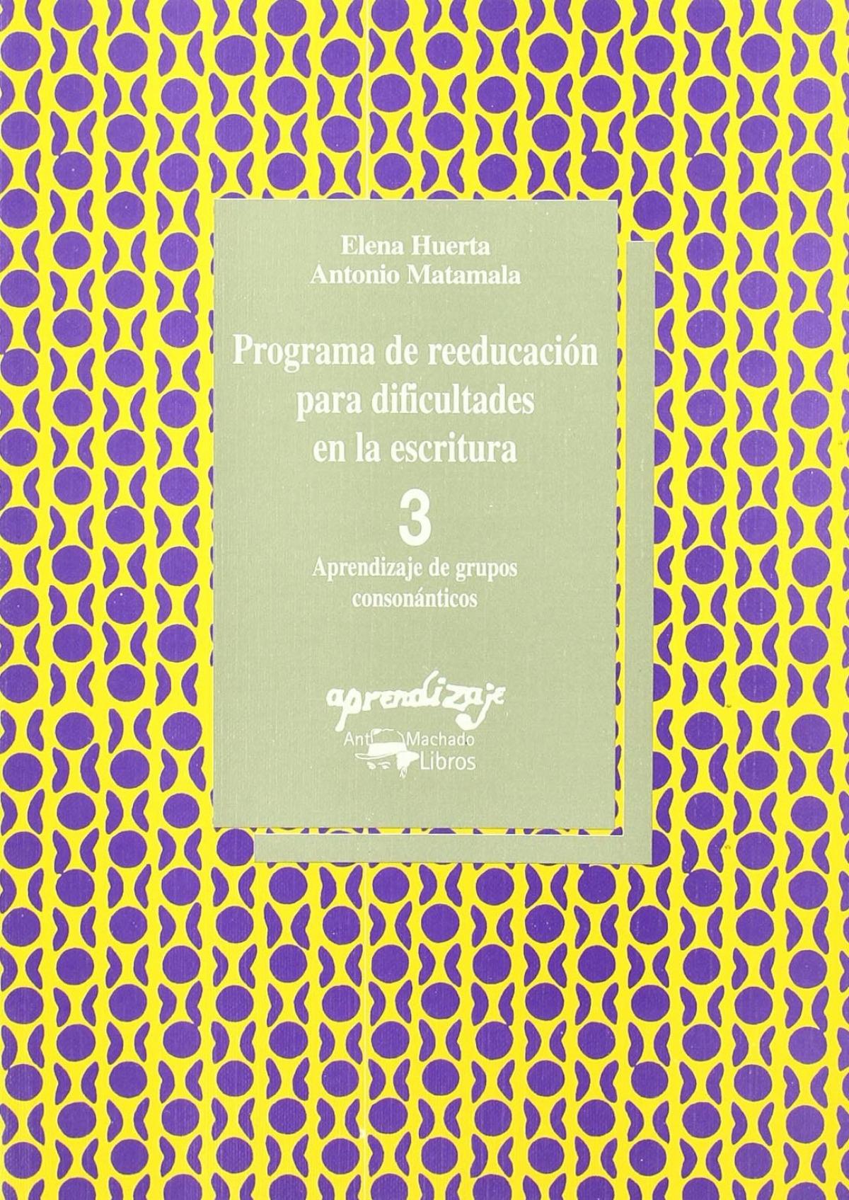 Programa de reeducación para dificultades en la escritura. Cuaderno 3. Aprendiza