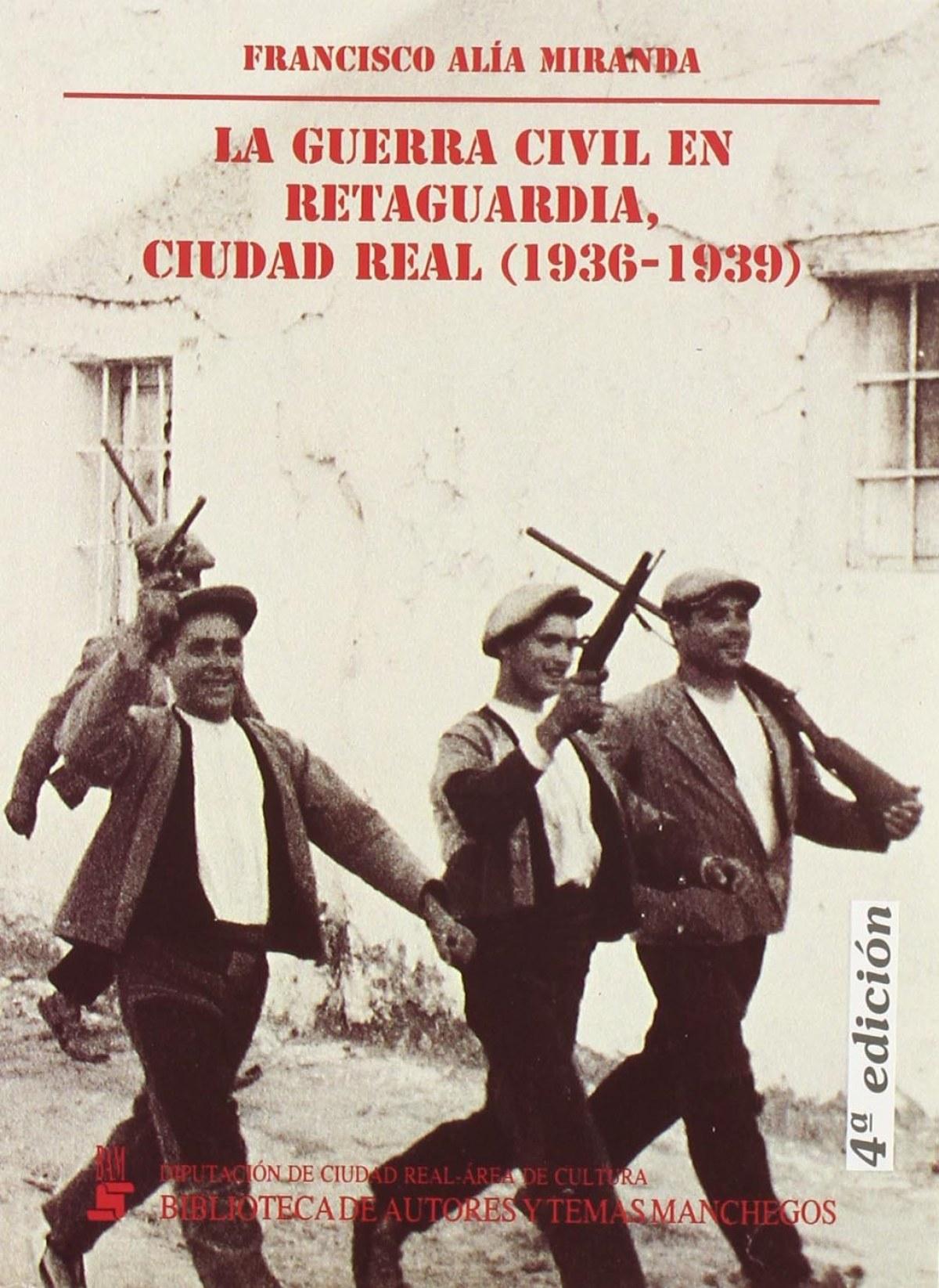 Conflicto y revolución en la provincia de Ciudad Real (1936-1939)