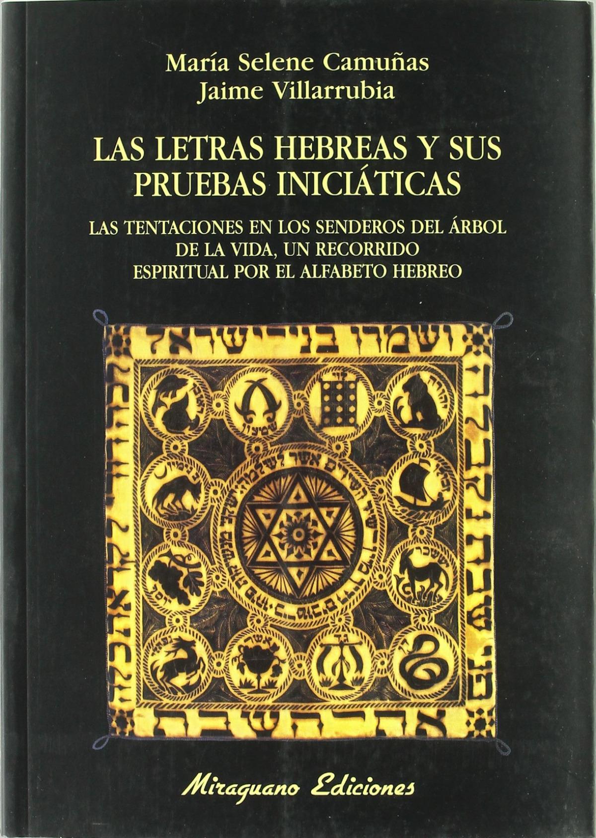 LETRAS HEBREAS Y SUS PRUEBAS INICIATICAS, LAS