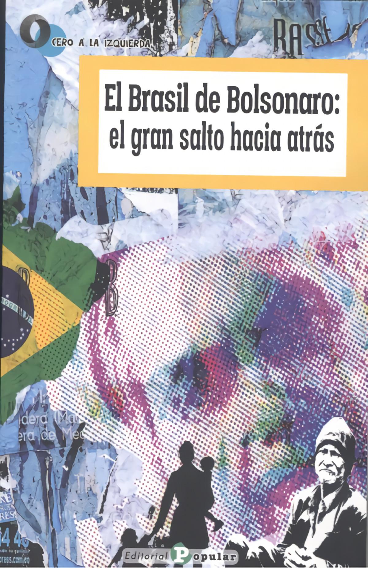 BRASIL DE BOLSONARO:EL GRAN SALTO HACIA ATRÁS, EL