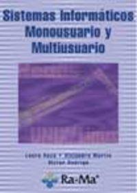 SISTEMAS INFORMATICOS MONOUSUARIO Y MULTIUSUARIO