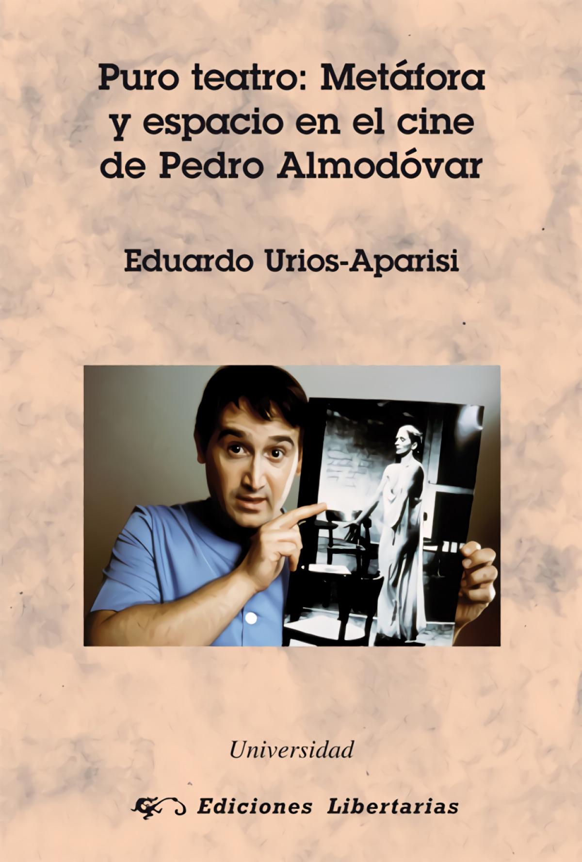 Puro teatro:metáfora y espacio en cine Pedro almodóvar