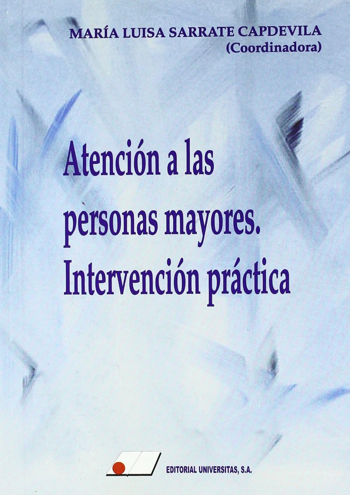 ATENCIÓN A LAS PERSONAS MAYORES: INTERVENCIÓN PRÁCTICA