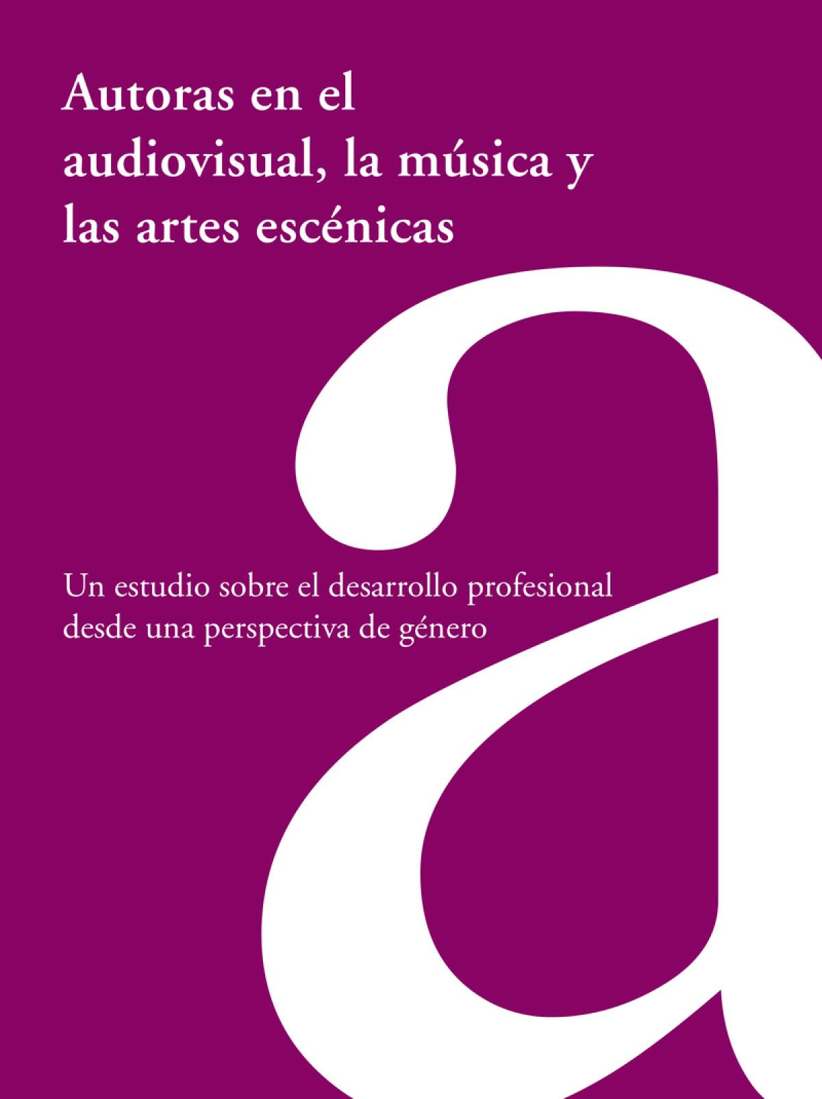 AUTORAS EN EL AUDIOVISUAL LA MUSICA Y LAS ARTES ESCENICAS