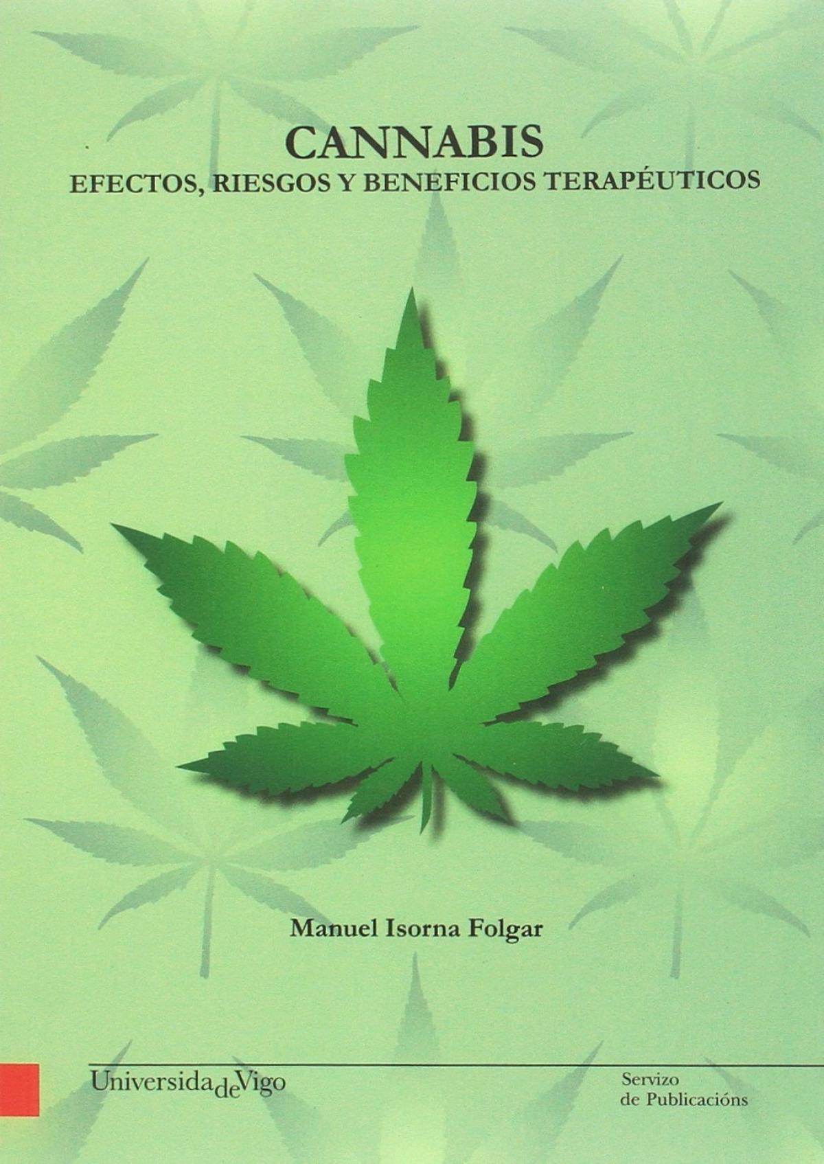 Cannabis: efectos, riesgos y beneficios terapéuticos